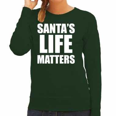 Santas life matters kerst sweater / foute kersttrui groen voor dames