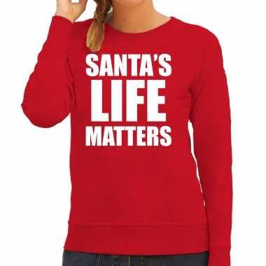 Santas life matters kerst sweater / kersttrui rood voor dames