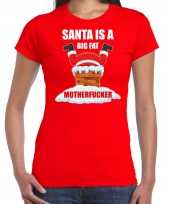 Fout kerstshirt outfit santa is a big fat motherfucker rood voor dames